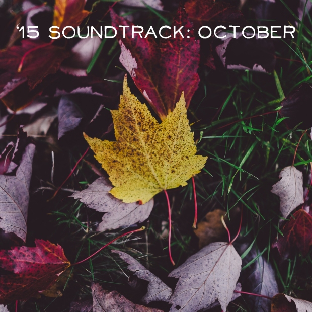 '15 Soundtrack: October