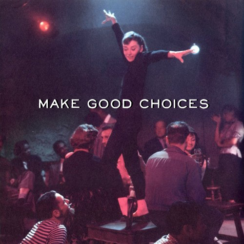 Make-Good-Choices